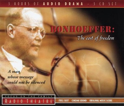 Radio Theatre: Bonhoeffer: The Cost of Freedom   -     Edited By: Focus on the Family     By: Dietrich Bonhoeffer