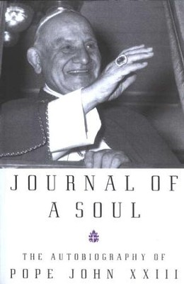 Journal of a Soul   -     By: Pope John XXIII