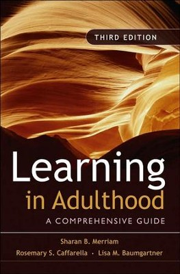 Learning in Adulthood: A Comprehensive Guide  -     By: Sharan B. Merriam