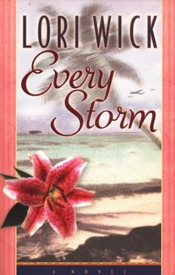 Every Storm   -     By: Lori Wick