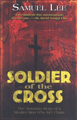 Soldier of The Cross  -     By: Samuel Lee