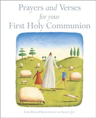 Prayers and Verses for Your First Holy Communion  -     By: Lois Rock