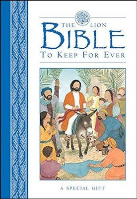 The Lion Bible To Keep For Ever (Blue)  -     By: Lois Rock     Illustrated By: Sophie Allsopp