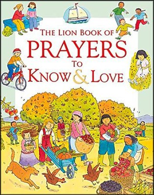 The Lion Book of Prayers to Know & Love  -     By: Sophie Piper     Illustrated By: Anthony Lewis