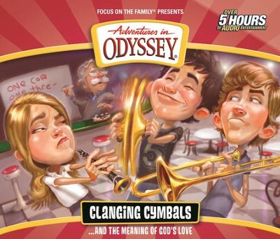 Adventures in Odyssey ® #54: Clanging Cymbals and the Meaning of God's Love  -