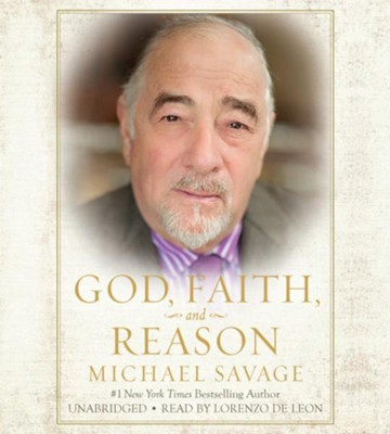 God, Faith, And Reason, Unabridged Audio CD  -     By: Michael Savage