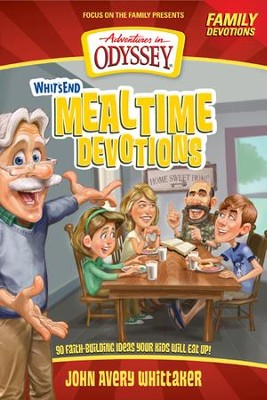Whit's End Mealtime Devotions: 90 Faith-Building Ideas Your Kids Will Eat Up!  -     By: Crystal Bowman, Tricia Goyer
