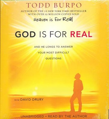 God Is for Real: And He Longs to Answer Your Most Difficult Questions, Unabridged CD  -     By: Todd Burpo, David Drury