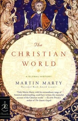 The Christian World: A Global History - softcover  -     By: Martin E. Marty