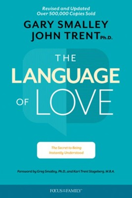 The Language of Love: The Secret to Being Instantly Understood  -     By: Gary Smalley, John Trent Ph.D.