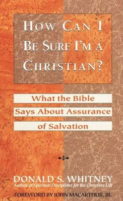 How Can I Be Sure I'm a Christian   -     By: Donald S. Whitney