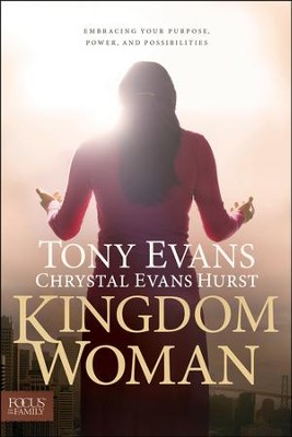 Kingdom Woman: Embracing Your Purpose, Power, and Possibilities  -     By: Tony Evans, Chrystal Evans Hurst
