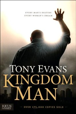 Kingdom Man: Every Man's Destiny, Every Woman's Dream - Paperback   -     By: Tony Evans