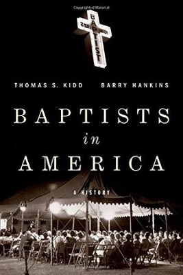 Baptists in America: A History  -     By: Thomas S. Kidd
