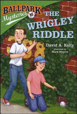 Ballpark Mysteries #6: The Wrigley Riddle  -     By: David A. Kelly     Illustrated By: Mark Meyers