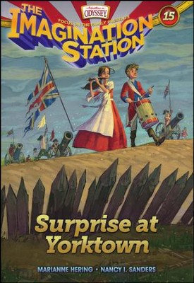 Adventures in Odyssey The Imagination Station ® #15: Surprise at Yorktown  -     By: Marianne Hering, Nancy I. Sanders