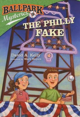 Ballpark Mysteries #9: The Philly Fake  -     By: David A. Kelly     Illustrated By: Mark Meyers