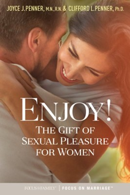 Enjoy!: The Gift of Sexual Pleasure for Women  -     By: Joyce J. Penner, Clifford L. Penner