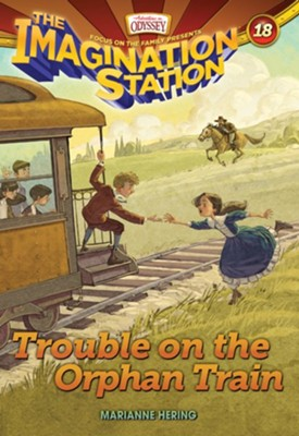 Adventures in Odyssey, Imagination Station : Book Trouble on the Orphan Train #18  -     By: Marianne Hering