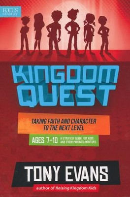 Kingdom Quest: Strategy Guide for Ages 7 to 10: Taking Faith and Character to the Next Level  -     By: Tony Evans