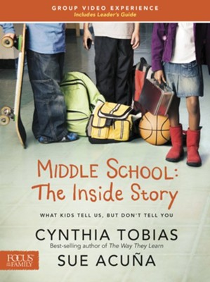 Middle School: The Inside Story, Group Video Experience with Leader's Guide   -     By: Cynthia Tobias, Sue Acuna