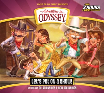 Adventures in Odyssey: #62 Let's Put On a Show! 2 CDs  -     By: Focus on the Family