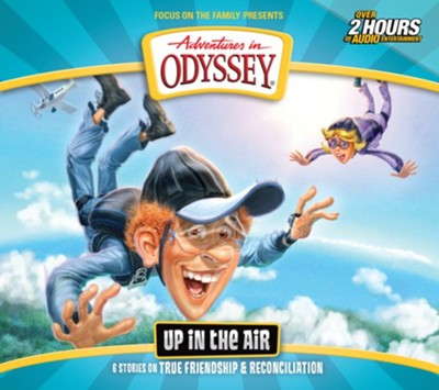 Adventures in Odyssey: #63 Up in the Air (6 Episodes on 2 CDs) - By: Focus on the Family