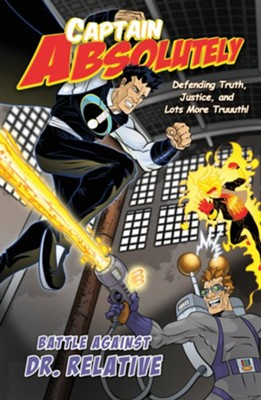 Captain Absolutely: Defending Truth, Justice, and Lots More Truuuth!  -     By: Stephen O'Rear, Christopher P.N. Maselli     Illustrated By: Dennis Edwards