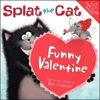 Splat the Cat: Funny Valentine  -     By: Rob Scotton     Illustrated By: Rob Scotton