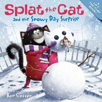 Splat the Cat and the Snowy Day Surprise  -     By: Rob Scotton     Illustrated By: Rob Scotton