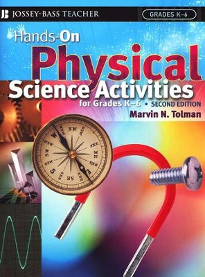 Hands-On Physical Science Activities for Grades K-8 (Second Edition)  -     Edited By: Marvin N. Tolman     By: Marvin N. Tolman, Ed.D.