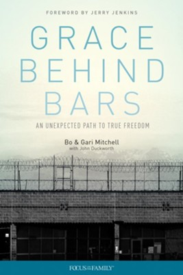 Grace Behind Bars: An Unexpected Path to True Freedom  -     By: Dudley Bo Mitchell, Gari Mitchell, John Duckworth