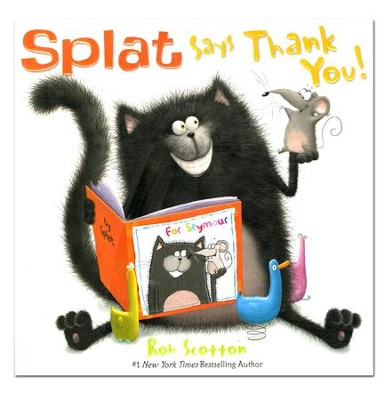 Splat the Cat: Thank You, Splat!  -     By: Rob Scotton     Illustrated By: Rob Scotton