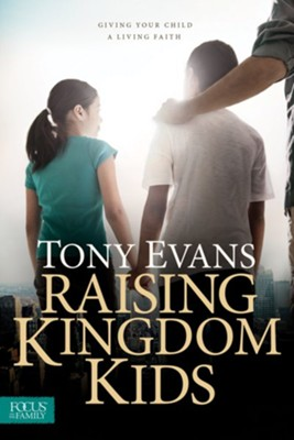 Raising Kingdom Kids  -     By: Tony Evans