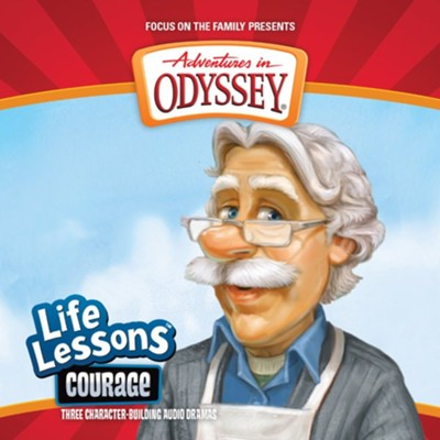 Adventures in Odyssey &#174 Life Lessons Series Courage #1  -     By: AIO Team