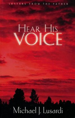 Hear His Voice  -     By: Michael J. Lusardi
