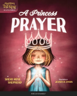 A Princess Prayer  -     By: Sheri Rose Shepherd     Illustrated By: Jennifer Zivoin