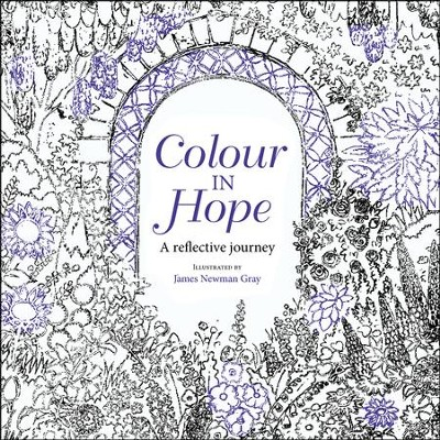 Colour in Hope: A Reflective Journey  -     By: James Newman Gray