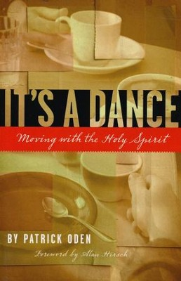 It's a Dance: Moving with the Holy Spirit  -     By: Patrick Oden