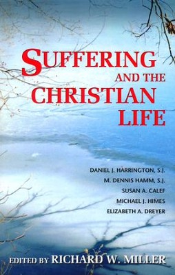 Suffering and the Christian Life  -     By: Richard W. Miller