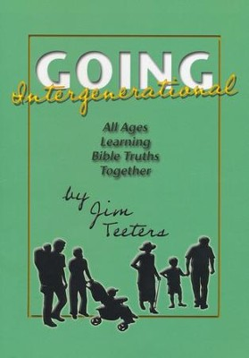Going Intergenerational  -     By: Jim Teeters