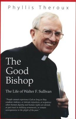 The Good Bishop: The Life of Walter F. Sullivan  -     By: Phyllis Theroux