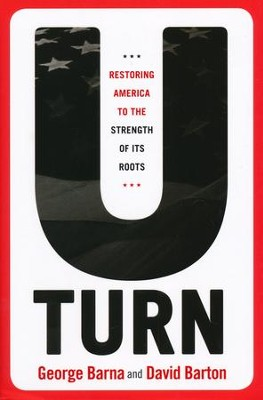 U-Turn: Restoring America to the Strength of its Roots   -     By: David Barton, George Barna