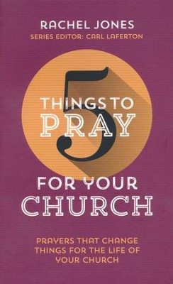 5 Things to Pray for your Church  -     By: Rachel Jones