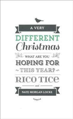 A Very Different Christmas  -     By: Rico Tice, Nate Morgan Locke