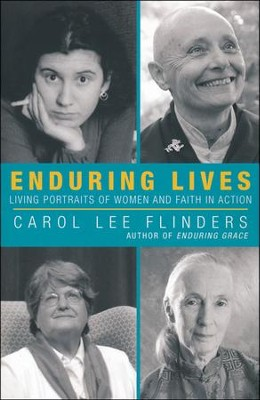 Enduring Lives: Portraits of Women and Faith in Action  -     By: Carol Lee Flinders