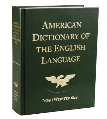 Webster's American Dictionary of the English Language, 1828 Edition    -     By: Noah Webster
