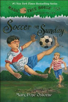 Magic Tree House #52: Soccer on Sunday  -     By: Mary Pope Osborne     Illustrated By: Sal Murdocca