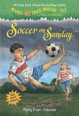 Magic Treehouse #52: Soccer on Sunday  -     By: Mary Pope Osborne