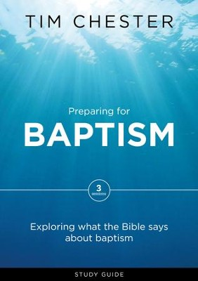 Preparing for Baptism  -     By: Tim Chester